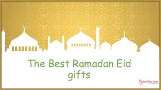 The best ramadan eid gifts