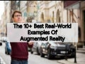 The 10+ Best Real-World Examples Of Augmented Reality