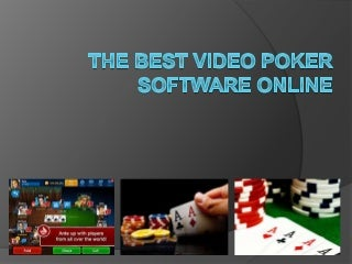 The best video poker software online