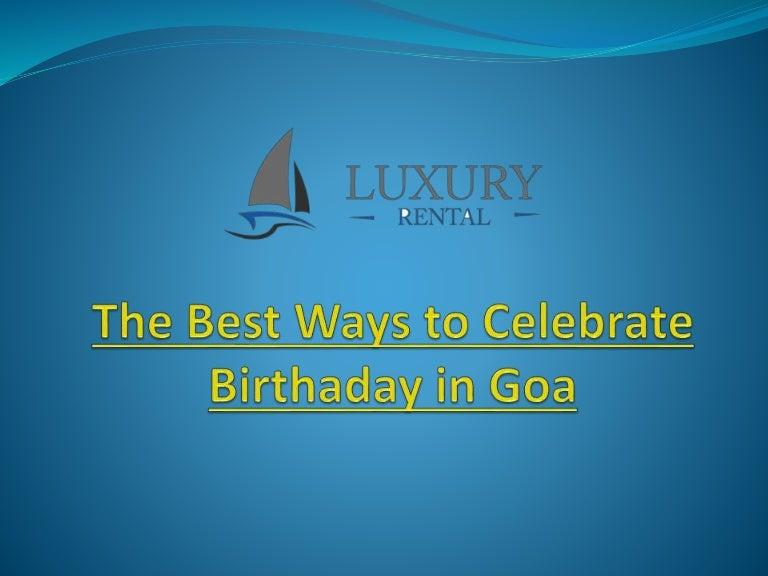 The best ways to celebrate birthaday in goa