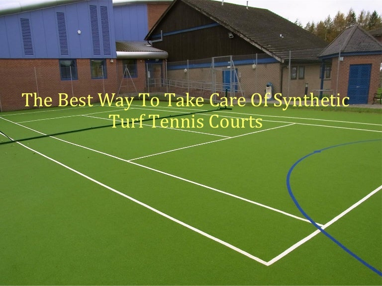 The Best Way To Take Care Of Synthetic Turf Tennis Courts
