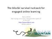 The Blissful Survival Rucksack for Engaged Online Learning - ETUG13