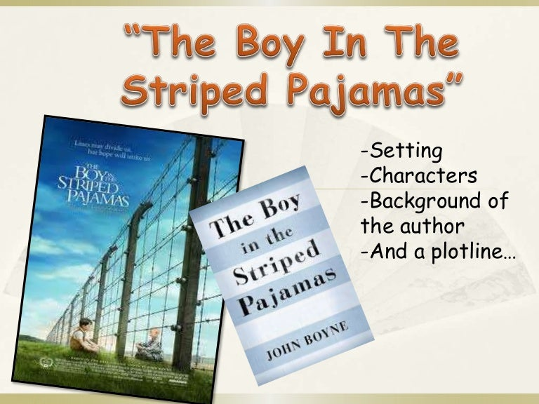 the boy in the striped pyjamas critical analysis - the boy in the striped pajamas explores the beauty of a child's innocence in a time of war: bruno, an eight year old boy at the time of the war, is completely oblivious to the atrocities of the war around him - even with a father who is a nazi commandant.