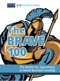 The Brave 100: The Battle for Supremacy in Small Business Lending