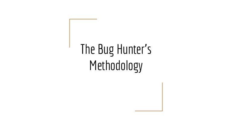 Ekoparty 2017 - The Bug Hunter's Methodology