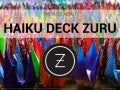 The Buzz About Haiku Deck Zuru