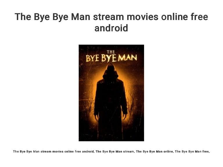 Bye Bye Man Stream