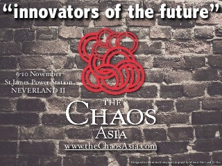 the Chaos Asia 2013 the first 44 presenters