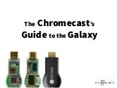 The chromecast's guide to the galaxy