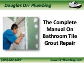 The Complete Manual On Bathroom Tile Grout Repair