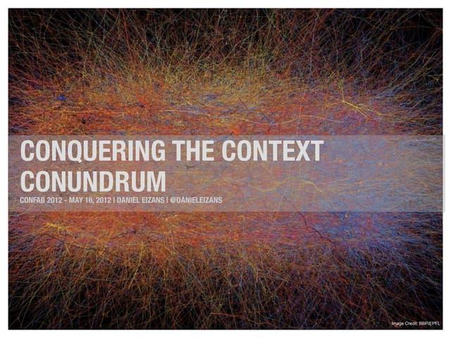 Conquering The Context Conundrum