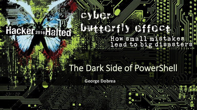 The Dark Side of PowerShell by George Dobrea
