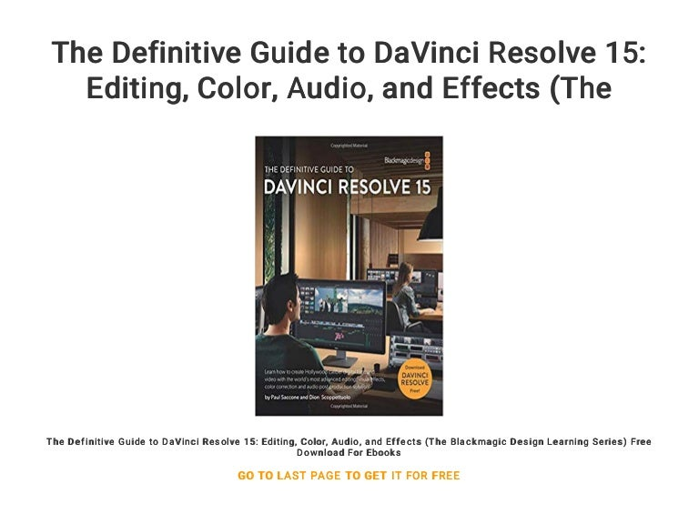 The Definitive Guide To Davinci Resolve 15 Editing Color Audio