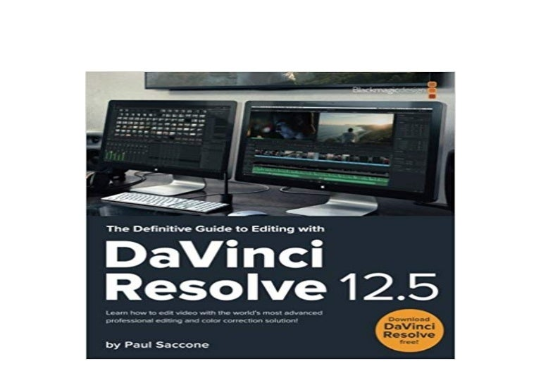 Free Download The Definitive Guide To Editing With Davinci Resolve 12