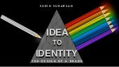 IDEA TO IDENTITY:  THE DESIGN OF BRAND