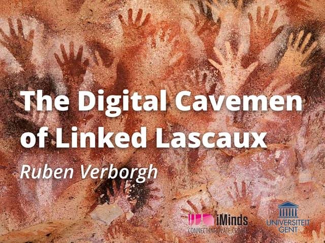 The Digital Cavemen of Linked Lascaux