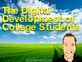 The Digital Development of College Students