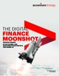 The Digital Finance Moonshot: Improve Finance Effectiveness and Deliver Better Enterprise Performance