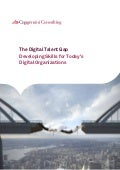 The Digital Talent Gap - Developing Skills for Today's Digital Organizations