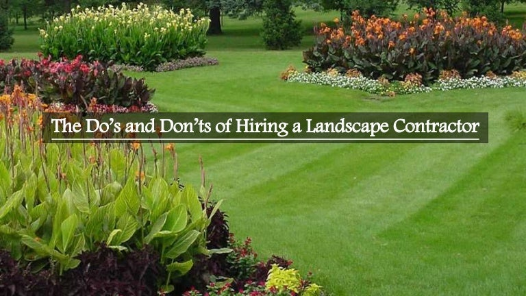 The Dos And Donts Of Hiring A Landscape Contractor