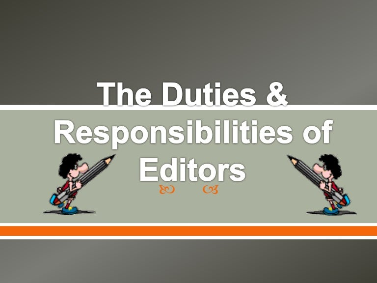The Duties  Responsibilities Of Editors