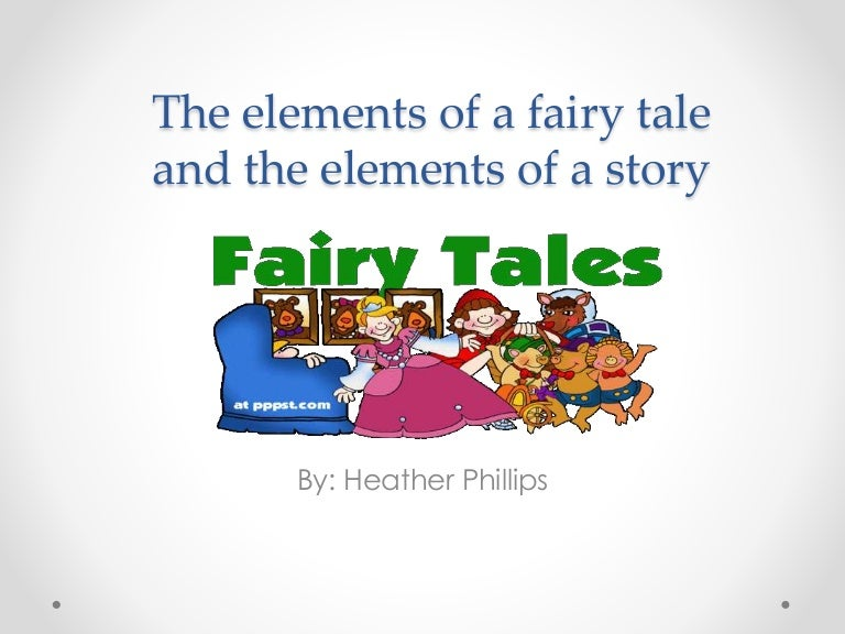 the elements of a fairy tale in the three ugly sisters After completing the lessons in this unit, students will be able to: give a simple definition of a fairy tale identify some typical elements of a fairy tale, such as magical journeys, quests, evil and good characters, royal characters and peasants, talking animals, riches and good fortune as a reward for the good characters, death for the evil characters, and repetitive events.