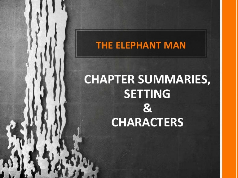 the elephant man chapter summaries setting characters
