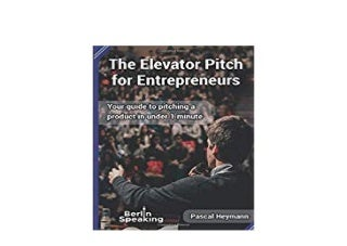 ebook$@@ The Elevator Pitch for Entrepreneurs Your guide to pitching a product in under 1 minute *E-books_online*