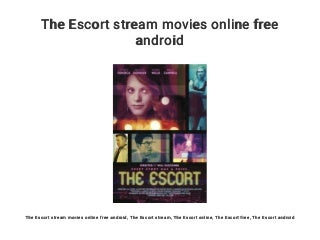 The Escort stream movies online free android