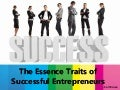 The Essence Traits of Successful Entrepreneurs- Carl Kruse