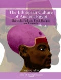 The Ethiopian Culture of Ancient Egypt: Hairstyle, Fashion, Food, Recipes and Funerals