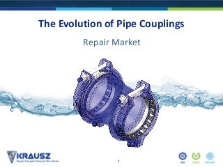 The evolution of pipe couplings - repair market