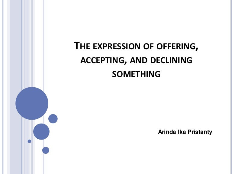 The Expression Of Offering Accepting And Declining Something