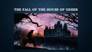 THE FALL OF THE HOUSE OF USHER written by Edgar Allan Poe