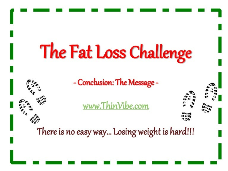 The Fat Loss Challenge - The Message (Conclusion)