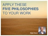 Apply These Five Philosophies to Your Work