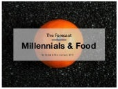 The Forecast // Millennials & Food