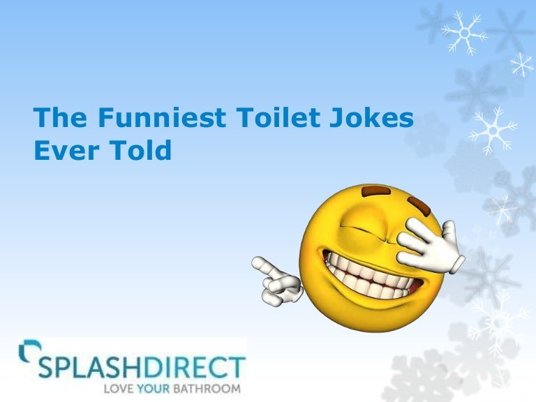 toilet funniest ever told jokes funny quotes puns thumbnail bathroom slideshare thumbnails toilets quotesgram