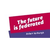 The Future is Federated