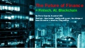 The Future of Finance = Fintech, AI, Blockchain By Dinis Guarda