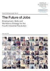 The future of jobs employment, skills and workforce strategy for the fourth industrial revolution   world ecomomic forum - global challenge insight report january 2016