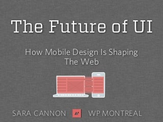 The Future of UI - How Mobile Design is Shaping The Web 2