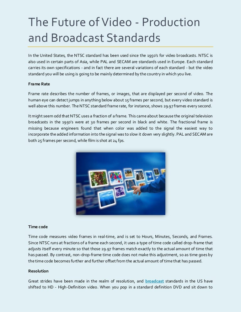 The future of video production and broadcast standards