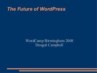 The Future Of WordPress Presentation
