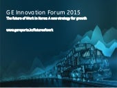 [GE Innovation Forum 2015] The Future of Work in Korea by Marco Annunziata