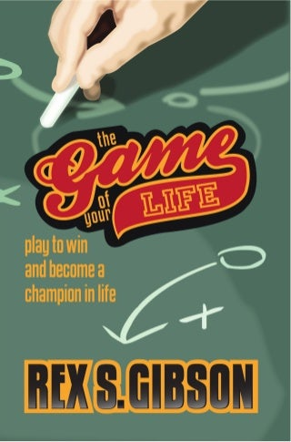 The Game of Your Life: Play to Win and Become a Champion in Life
