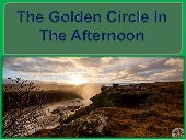 The golden circle in the afternoon