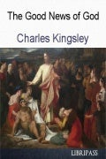 The Good News of God By Charles Kingsley