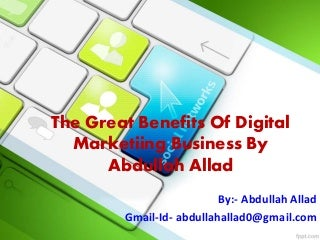 Great Strategy Of Digital Marketiing Business By Abdullah Allad