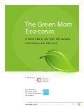 The Green Mom Eco-cosm: A Social Study into their Motivations, Convictions and Influence